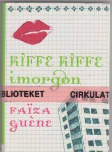 Kiffe-Kiffe-imorgon