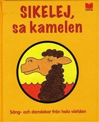 sikelej-sa-kamelen-sang-och-danslekar-fran-hela-varlden